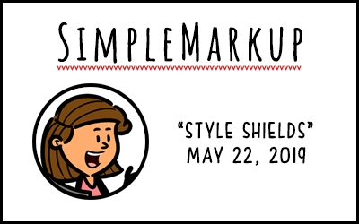 SimpleMarkup 89 - Style Shields