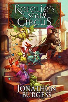 Rofolio's Scaly Circus by Jonathon Burgess