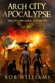Arch City Apocalypse by Bob Williams